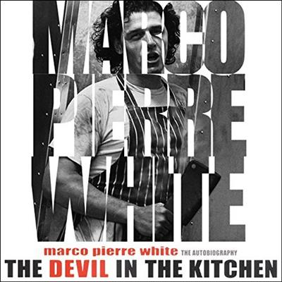 The Devil in the Kitchen The Autobiography [Audiobook]