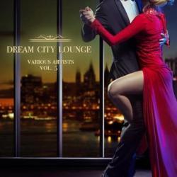 VA - Dream City Lounge Vol.5 (2016)