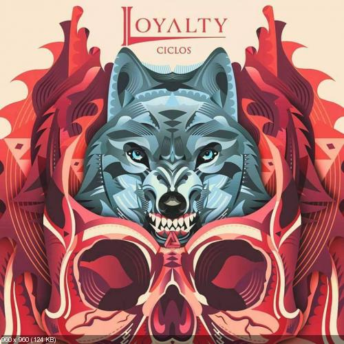 Loyalty - Ciclos (2016)