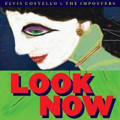 Elvis Costello & The Imposters - Look Now  (2018)