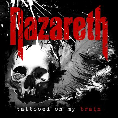 Nazareth - Tattooed On My Brain  2018