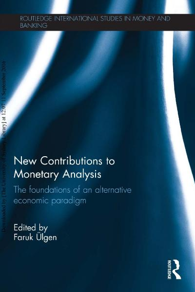 New Contributions to Monetary Analysis The Foundations of an Alternative Economic Paradigm