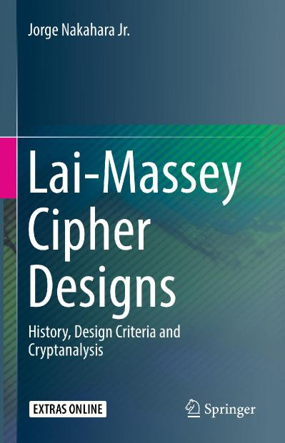 Lai-Massey Cipher Designs History, Design Criteria and Cryptanalysis