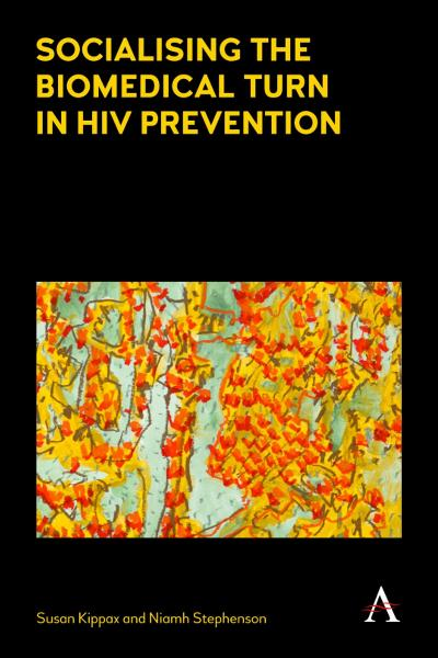 Socializing the Biomedical Turn in HIV Prevention