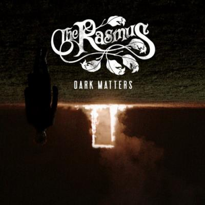 The Rasmus - Dark Matters (Bonus Track Edition)   2018