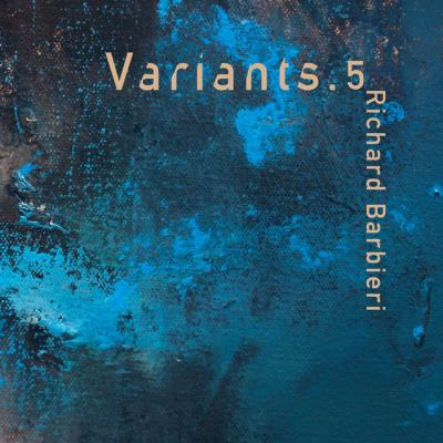 Richard Barbieri - Variants 5  2018