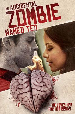 Случайный зомби по имени Тед / An Accidental Zombie (Named Ted) (2017)